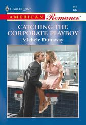 Catching the Corporate Playboy