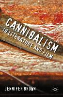 Cannibalism in Literature and Film PDF
