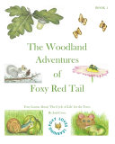 THE WOODLAND ADVENTURES OF FOXY RED TAIL. Book 1