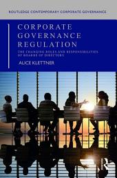 Corporate Governance Regulation: The changing roles and responsibilities of boards of directors