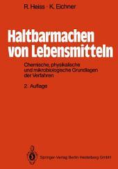 Haltbarmachen von Lebensmitteln: Chemische, physikalische und mikrobiologische Grundlagen der Verfahren, Ausgabe 2