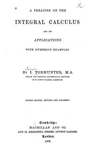 A Treatise on the Integral Calculus and Its Applications with Numerous Examples Book