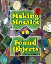 Making Mosaics with Found Objects