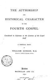 The Authorship and Historical Character of the Fourth Gospel: Considered in Reference to the Contents of the Gospel Itself; a Critical Essay