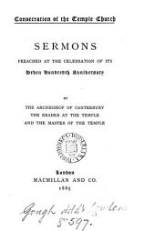 Consecration of the Temple Church: Sermons Preached at the Celebration of Its Seven Hundredth Anniversary