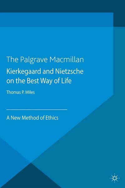 Kierkegaard And Nietzsche On The Best Way Of Life