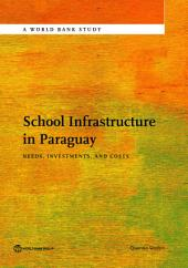 School Infrastructure in Paraguay: Needs, Investments, and Costs