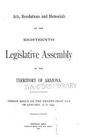 Acts, Resolutions and Memorials Adopted by the ... Legislative Assembly of the Territory of Arizona