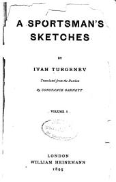 A Sportsman's Sketches: Volume 1