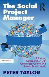 The Social Project Manager: Balancing Collaboration with Centralised Control in a Project Driven World
