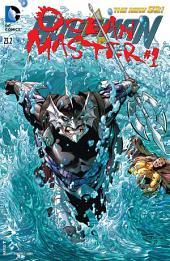 Aquaman feat Ocean Master (2013-) #23.2