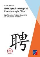 HRM  Qualifizierung und Rekrutierung in China PDF
