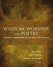 Wisdom, Worship, and Poetry: Fortress Commentary on the Bible