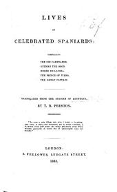 Lives of celebrated Spaniards, comprising the Cid Campeador, Guzman the Good, Roger de Lauria, the Prince of Viana, the Great Captain (Gonzalo de Cordova). Translated from the Spanish ... by T. R. Preston