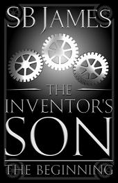 The Inventor's Son: The Beginning: A Steampunk Adventure
