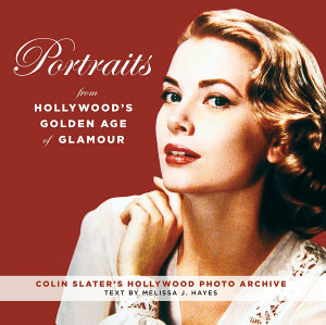 Portraits from Hollywood s Golden Age of Glamour PDF
