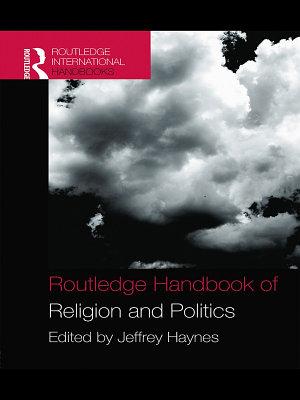 Routledge Handbook of Religion and Politics