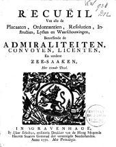 Recuëil van alle de placaaten [...] betreffende de admiraliteiten [...] en verdere zee-saaken