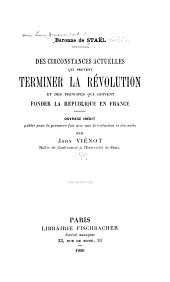 Des circonstances actuelles qui peuvent terminer la Révolution et des principes qui doivent fonder la république en France
