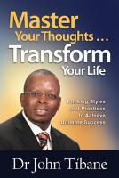Master Your Thoughts     Transform Your Life PDF