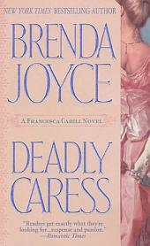 Deadly Caress: A Francesca Cahill Novel