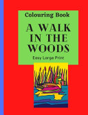 A Walk in the Woods Colouring Book