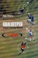 Goalkeeper: Soccer Training Manual