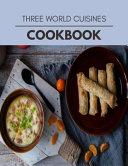Three World Cuisines Cookbook PDF