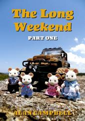 The Long Weekend: Volume 1