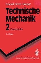 Technische Mechanik: Band 2: Elastostatik, Ausgabe 3
