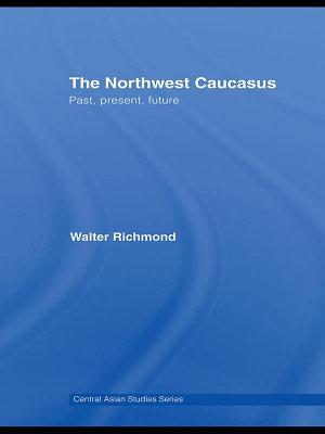 The Northwest Caucasus