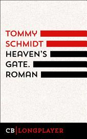 Heaven's Gate: Satirischer Roman
