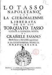 Lo Tasso napoletano, zoè la Gierosalemme libberata de lo sio Torquato Tasso votata a llengua nosta da Grabiele Fasano de sta cetate: e dda lo stisso appresentata a la llostrissema nobeltà nnapoletana