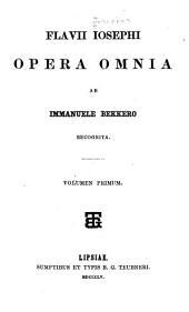 Flavii Iosephi Opera omnia ab Immanuele Bekkero recognita: Volumes 1-2