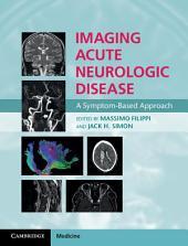Imaging Acute Neurologic Disease: A Symptom-Based Approach