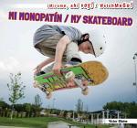 Mi monopatín / My Skateboard
