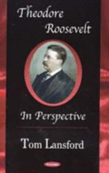 Theodore Roosevelt In Perspective Book PDF