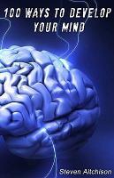 100 Ways to Develop Your Mind PDF