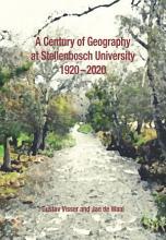 A Century of Geography at Stellenbosch University 1920 2020 PDF