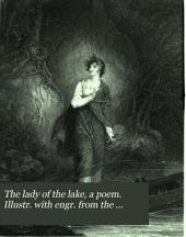 The lady of the lake, a poem. Illustr. with engr. from the designs of R. Westall