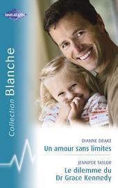 Un amour sans limites - Le dilemme du Dr Grace Kennedy (Harlequin Blanche)
