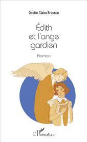 Édith et l'ange gardien: Roman