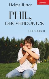 Phil, der Viehdoktor: Jugendbuch