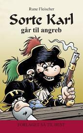 Sorte Karl #2: Sorte Karl går til angreb
