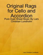 Original Rags for Cello and Accordion - Pure Duet Sheet Music By Lars Christian Lundholm