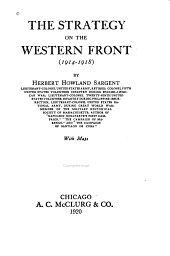 The Strategy on the Western Front [1914-1918]....