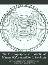 The Cosmographiæ Introductio of Martin Waldseemüller in Facsimile: Followed by the Four Voyages of Amerigo Vespucci, with Their Translation Into English