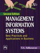 MANAGEMENT INFORMATION SYSTEMS BEST PRACTICES AND APPLICATIONS IN BUSINESS: Edition 2