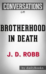 Brotherhood In Death A Novel By J D Robb Conversation Starters Book PDF