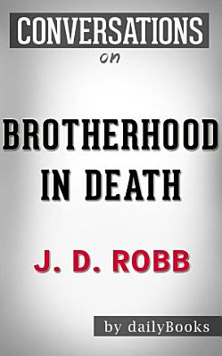 Brotherhood in Death  A Novel by J  D  Robb   Conversation Starters